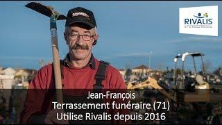 Témoignage Client Rivalis - Jean-François, société de terrassement funéraire (71)