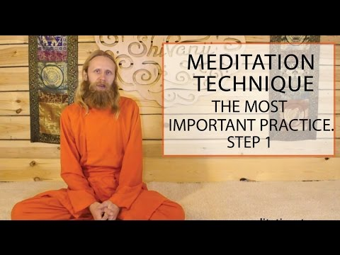 Meditation Technique. The most important practice. Step 1.