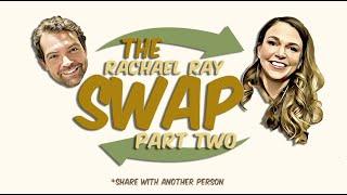 The SWAP Episode 11: Rachael Ray, Part  2