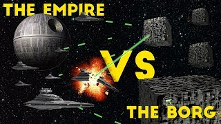 The Galactic Empire VS The Borg | Star Wars VS Star Trek | Who Would Win?