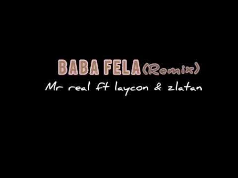 Mr real-baba fela(remix) ft laycon & zlatan (energy dance music video)