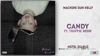 Machine Gun Kelly - Candy Ft. Trippie Redd (Hotel Diablo)