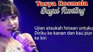 Tasya Rosmala Bagai Ranting Kering Lirik Dangdut Koplo