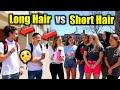 Do Girls Prefer Guys With Long Hair Or Short Hair? | Social Experiment