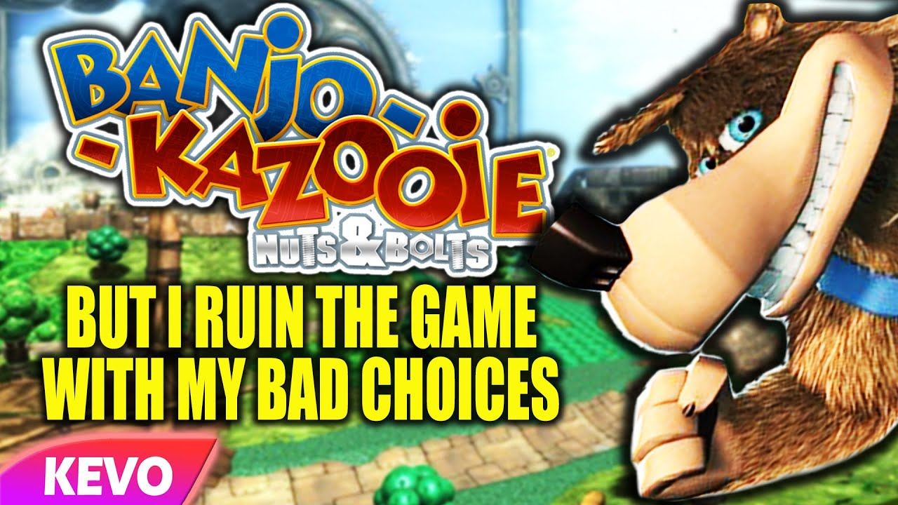 Banjo Kazooie but I ruin the game with my bad choices