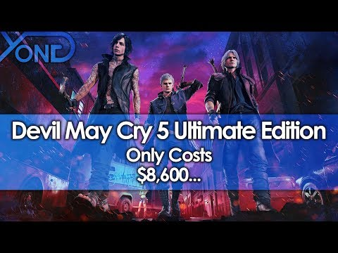 Devil May Cry 5 Ultimate Edition Only Costs $8,600...