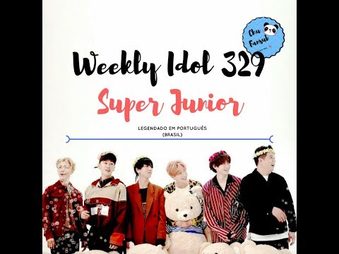 [SUB PT/BR] Weekly Idol Ep 329 - Super Junior