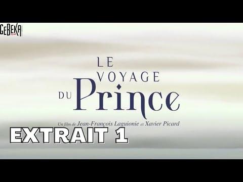 LE VOYAGE DU PRINCE | Extrait 1 | Gebeka Films