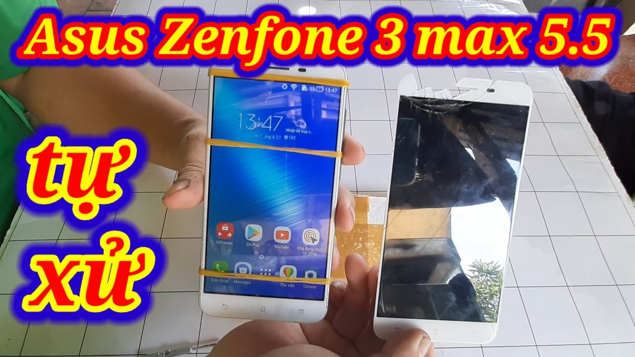 Tự thay màn hình Asus Zenfone 3 max 5.5 phi� giảm 1/2||manually replace screen asus zenfone 3 max