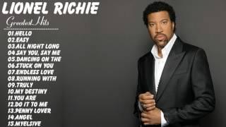 Lionel Richie : Lionel Richie Greatest Hits Full Album Live | Best Songs Of Lionel Richie