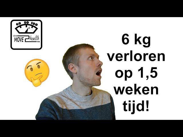 6 kg verloren op 1,5 weken tijd