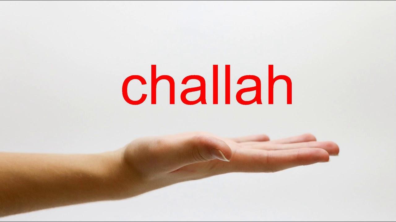 How to Pronounce challah - American English