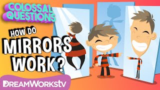 How Do Mirrors Work? | COLOSSAL QUESTIONS
