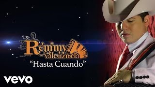 Remmy Valenzuela - Hasta Cuándo (Lyric Video)