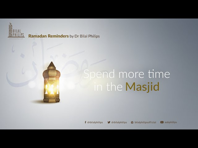 Spend more time in the Masjid - Ramadan Reminder 22