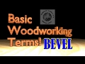 Basic Woodworking Terms   BEVEL