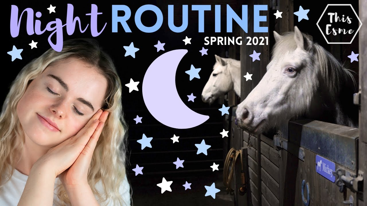 Download Night Routine of an Equestrian Spring 2021 | This Esme