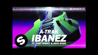 A-Trak - Ibanez ft. Cory Enemy & Nico Stadi (Main Mix)