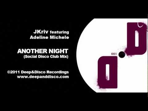 """""""Another Night (Social Disco Club Mix)"""" - JKriv featuring Adeline Michele"""