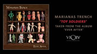 Marianas Trench - Toy Soldiers [Official Audio]