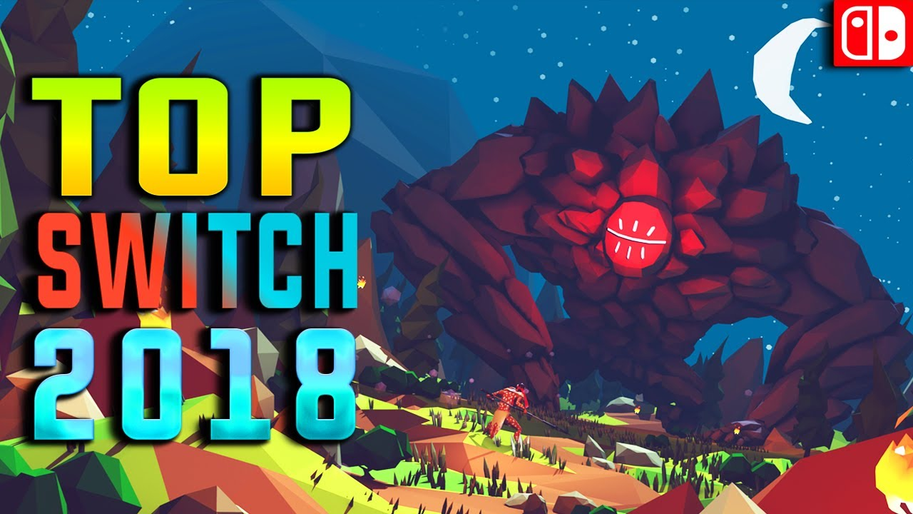 Top 15 Upcoming Switch Games 2018 Youtube