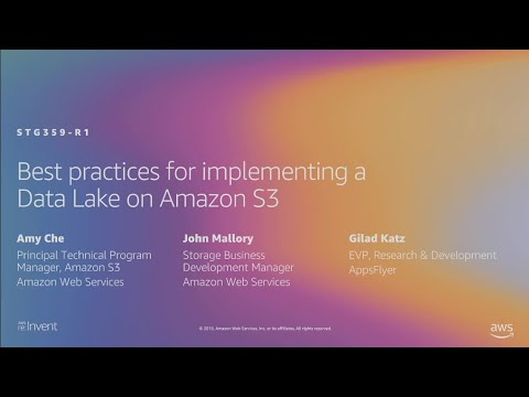 AWS re:Invent 2019: Implementing a data lake on Amazon S3 ft. AppsFlyer (STG359-R1)