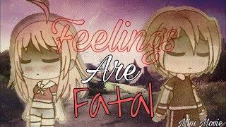 Feelings are Fatal / (Gachaverse) Mini Movie + GMV