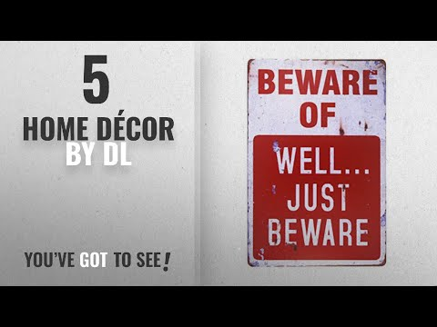 Top 10 Home Décor By Dl [ Winter 2018 ]: DL-BEWARE OF WELL JUST vintage Metal Sign garage signs for