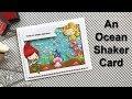 An Ocean Shaker Card - Craftin Desert Divas & CardMaker Magazine Blog Hop