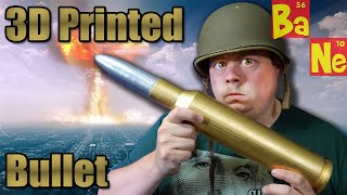3D printing a massive bullet, alert the media!