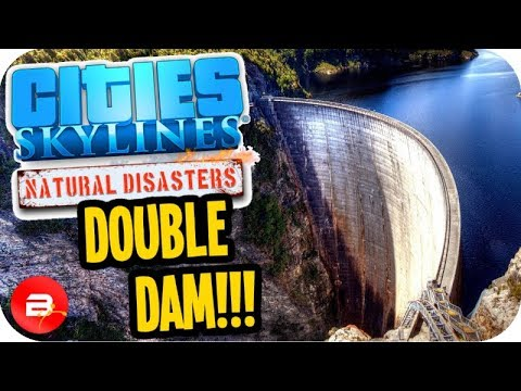 Cities Skylines ▶DOUBLE DAM EXTREME POWER!◀ #20 Cities: Skylines Green Cities Natural Disasters