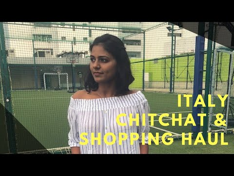 Italy Trip | Chit chat and Affordable Shopping Haul