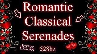 Romantic Classical Serenades (528hz)