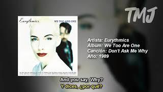 Letra Traducida Don't Ask Me Why de Eurythmics