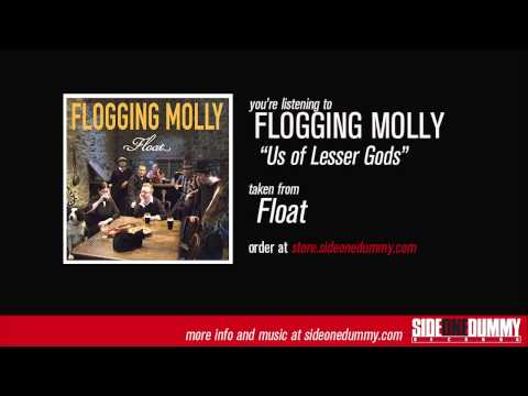 Flogging Molly - Us of Lesser Gods