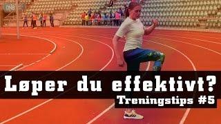 Treningstips #5 Løper du effektivt?