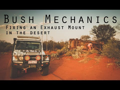 Bush Mechanics (video) : Fixing our Exhaust Mount