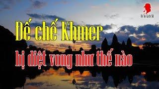 BÍ ẨN LỊCH SỬ | Đế chế KHMER bị diệt vong như thế nào