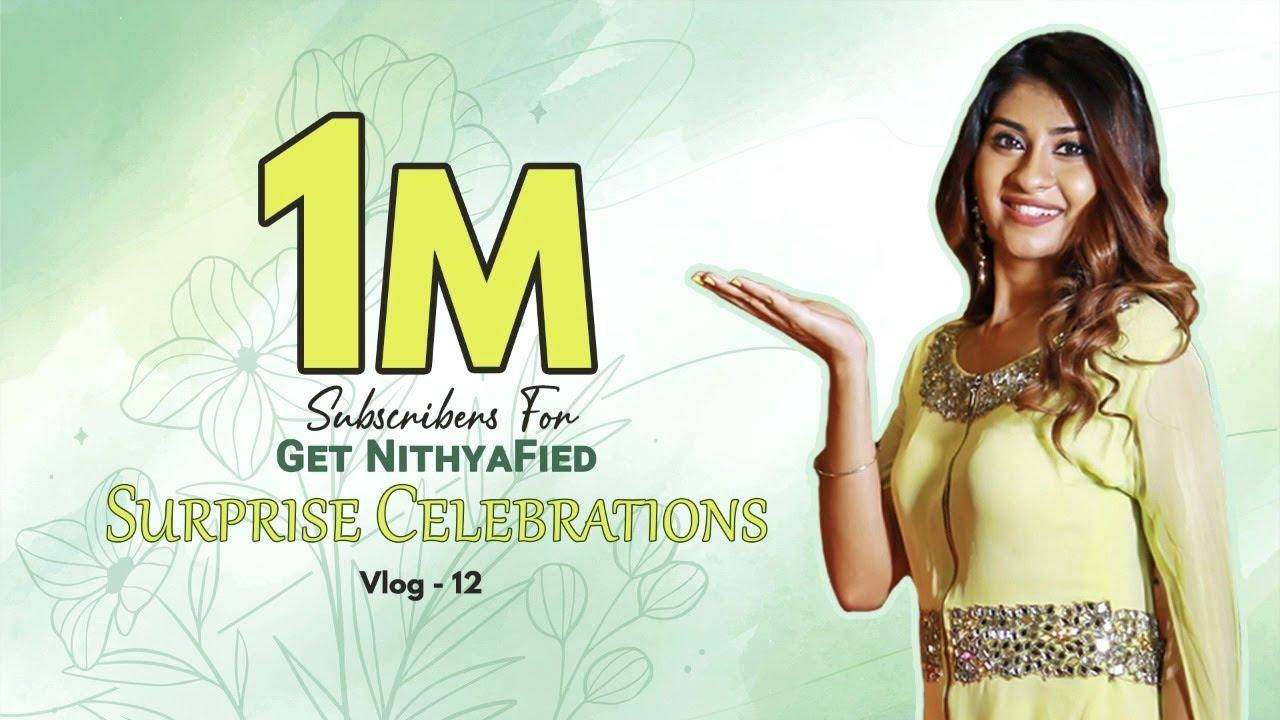1 Million Subscribers for #GetNithyaFied | Milestone | Surprise Celebrations | Nithyashree