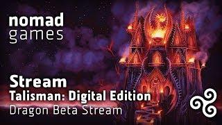 Talisman: Digital Edition - Dragons Beta stream