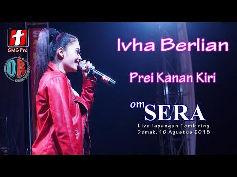 Ivha Berlian - Prei Kanan Kiri - OM.SERA Live Demak 2018