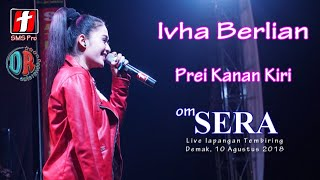 Download lagu Ivha Berlian - Prei Kanan Kiri - OM.SERA Live Demak 2018