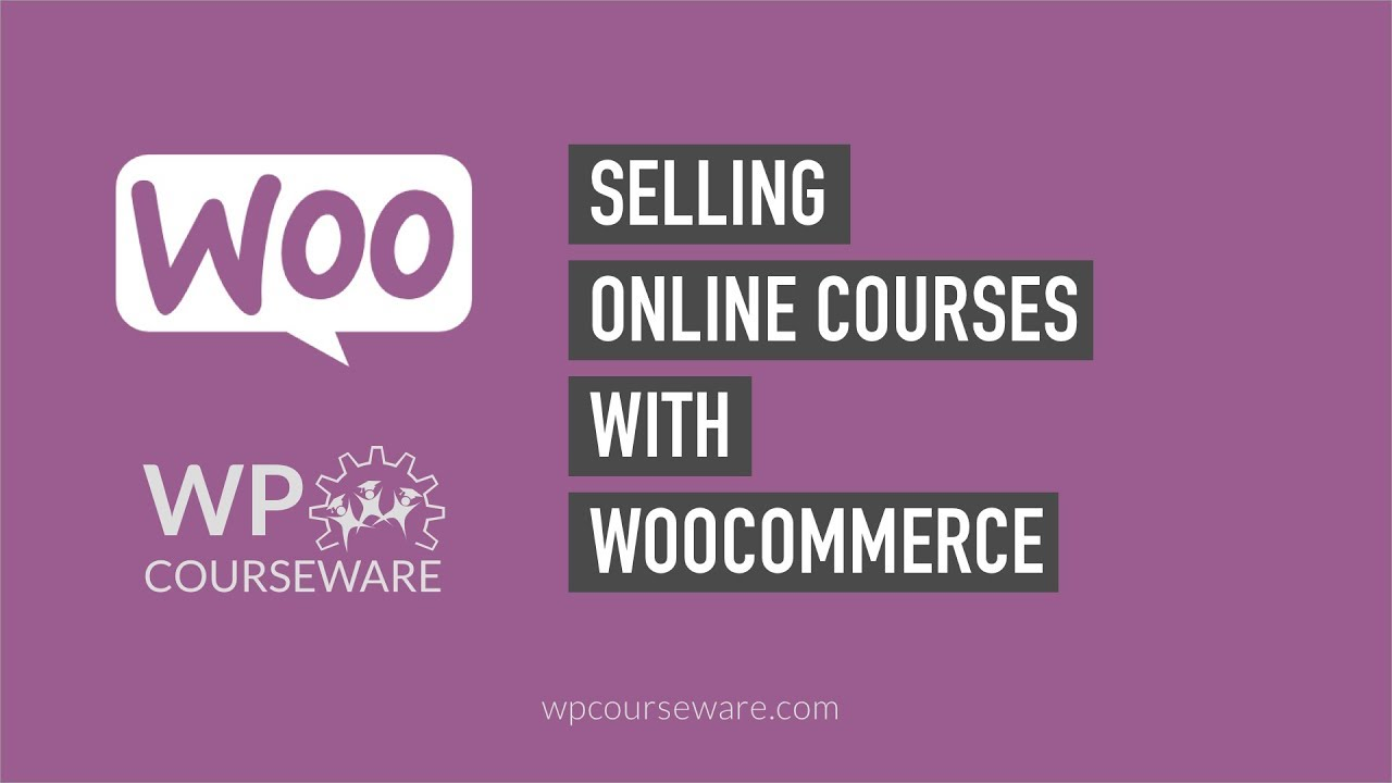 How to sell online courses with WooCommerce | WP Courseware