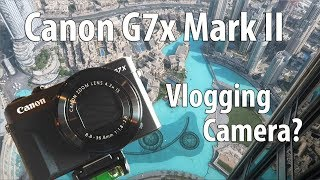 Canon G7X Mark II Camera Unboxing & Review - Best Vlogging Camera?