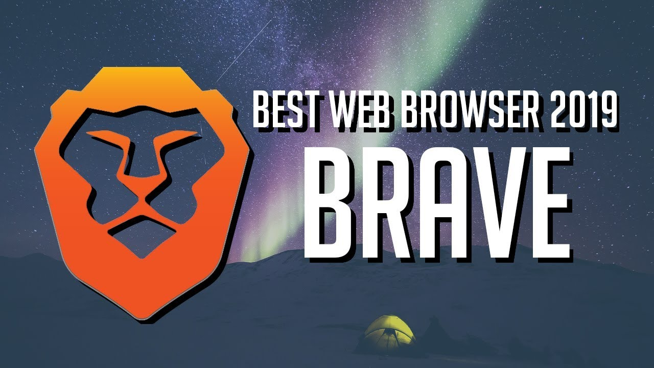 Brave - Best Web Browser for 2019 | Privacy First & Chromium Based