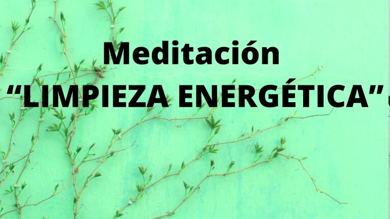 """Meditación - """"LIMPIEZA ENERGÉTICA"""""""
