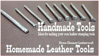Handmade Tools - Homemade Tools - Leather Tools - Leathercraft Tutorial - Leather Working Tools