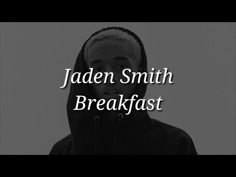 Jaden Smith - Breakfast (Lyrics)