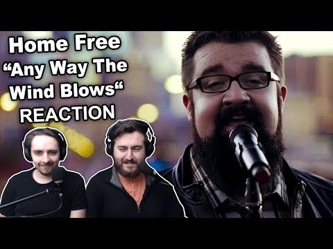 """Home Free - Any Way The Wind Blows"" Reaction"