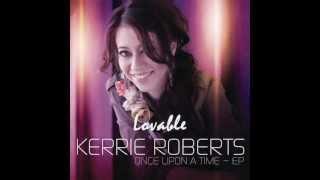 Kerrie Roberts - Lovable (Lyrics)